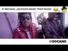 IF MICHAEL JACKSON MADE TRAP MUSIC