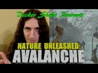 Nature Unleashed Avalanche Review by Decker Shado