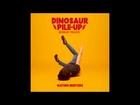 Dinosaur Pile-Up - Bruise Violet (Bonus Nature Nurture Track)