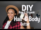 DIY Beauty || All-Natural, Raw & Organic Hair Butter For Winter