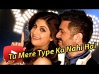 Tu Mere Type Ka Nahi Hai Song | Shilpa Shetty, Harman Baweja | Dishkiyaoon