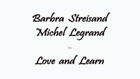 Michel Legrand et Barbra Streisand - Love and Learn - Piano Cover