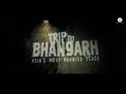 Trip To Bhangarh Official Trailer HD - Suzanna Mukherjee, Vikram Kochar, Manish Choudhary
