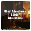 Ghost Adventures S09E11 - Whaley House