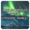 Unsealed Alien Files S02E24 - Atmospheric Anomalies