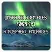 Unsealed Alien Files S02E24 - Atmospheric Anomalies